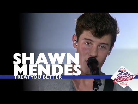 Download Shawn Mendes - 'Treat You Better' (Live At Capital's Jingle Bell Ball 2016) On Musiku.PW