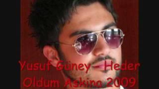 Yusuf Güney - Heder Oldum Askina 2009