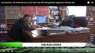 Taj solicitors JR achievement on UK Visit Visa   95% Bangladeshi applicant refused visa