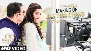 "Making of ""Jab Tum Chaho"" Song | Prem Ratan Dhan Payo | Salman Khan, Sonam Kapoor"