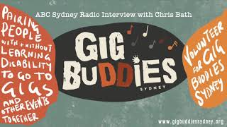 Gig Buddies - ABC Sydney Radio Interview with Chris Bath