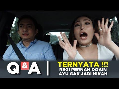 Q&A   TERNYATA REGI PERNAH DOAIN AYU GAK JADI NIKAH ?!?