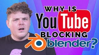 Why is YouTube BLOCKiNG Blender?!? [It's been fixed]