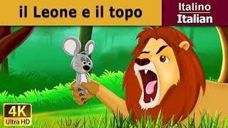 Il Leone e il topo | Favole Per Bambini | Storie Per Bambini | 4K UHD | Italian Fairy Tales