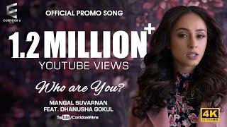 Who Movie | Mangal Suvarnan - Who Are You ft. Dhanusha Gokul | Pearle | Video Song | 4K | Official