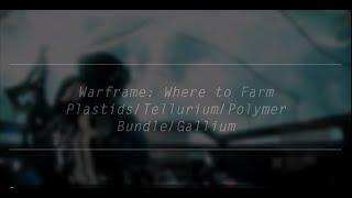How to: get a lot of Plastids/Polymer Bundles/Tellurium/Gallium in Warframe!