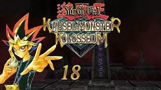 Let´s Play - Yu-Gi-Oh!: Kapselmonster Kolosseum - #18 - Pass auf wo du hintrittst