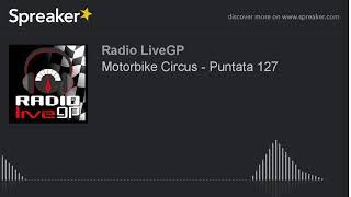 Motorbike Circus - Puntata 127