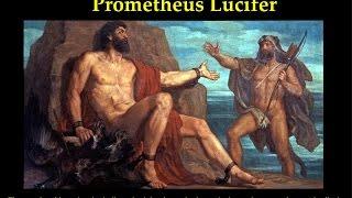 Gnostic Mysteries 04 Prometheus Lucifer