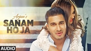SANAM HO JA  Full Audio Song | Arjun | Latest Hindi Song 2016 | T-Series