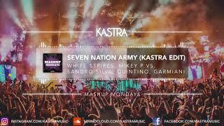 White Stripes - Seven Nation Army (Kastra Edit)   MASHUP MONDAY