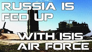 Russia is fed up with ISIS Air force #NoBSnews