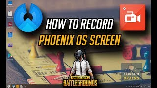 How To Record Phoenix OS Screen | Android Gameplay Recording | Cursed Brains