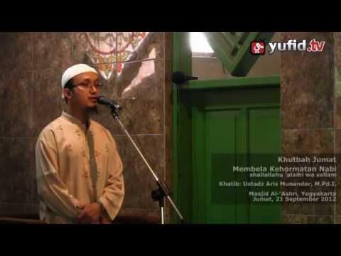 Khutbah Jumat - Membela Kehormatan Nabi - Ustadz Aris Munandar