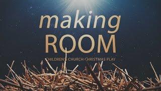 Making Room Childrens Church Christmas Play 12182016