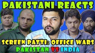 Pakistani Reacts to Screen Patti: Office Wars   Pakistan vs India