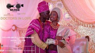 Doctors in Love - Tosin & Akin Yoruba Wedding Trailer