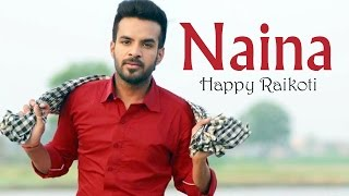 Naina ( Full Audio Song ) - Happy Raikoti - New Punjabi Songs 2016