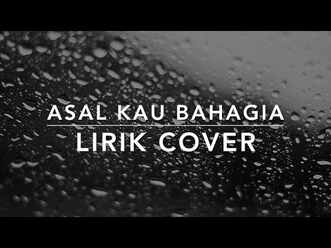 ASAL KAU BAHAGIA BY ARMADA LIRIK COVER