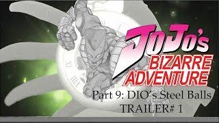 「JoJo's Bizarre Adventure Part 9; DIO's Steel Balls」- TRAILER #1
