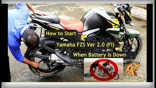 Yamaha FZS V2.0 | How To Start When Battery Is DOWN