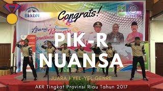 JUARA 1 YEL-YEL GENRE - AKR PROVINSI RIAU TAHUN 2017 || PIK-R NUANSA
