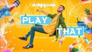 DJ Elon Matana - Play That (Original Mix)