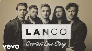 LANCO - Greatest Love Story (Audio)
