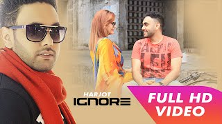 Ignore | Lyrical Video | Harjot | Latest Punjabi Songs | Mp4 Records