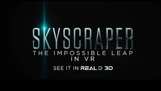 Skyscraper - Experience the Impossible Leap in VR
