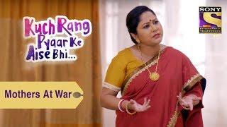 Your Favorite Character | Mothers At War | Kuch Rang Pyar Ke Aise Bhi
