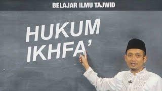 Belajar Tajwid (11): Hukum Ikhfa' - Ustadz Ulin Nuha al-Hafidz