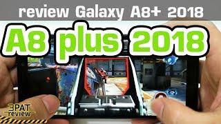 ||| รีวิว Samsung Galaxy A8+ 2018 เล่นเกมได้ดีไม่เคยเปลี่ยน