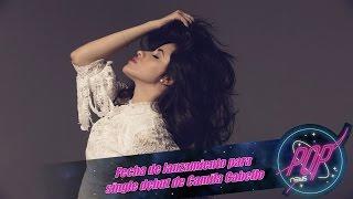 Camila Cabello pone fecha a su single debut