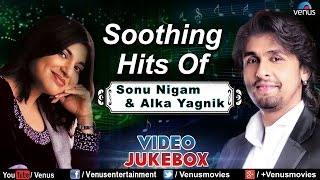 images Soothing Hits Of Sonu Nigam Alka Yagnik Romantic Hits Video Jukebox