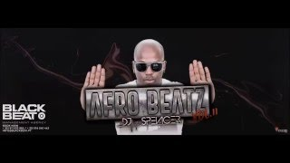 Dj Spencer - Afro Beatz vol.2 (afrobeat & afro House set)