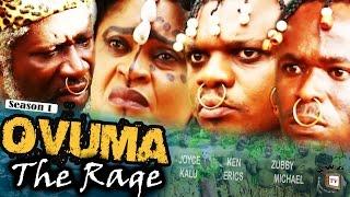 Ovuma The Rage Season 1    - 2016 Latest Nigerian Nollywood Movie