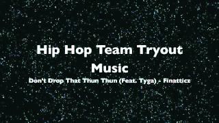 NFHSHHT - Tryout Mix (Don't Drop That Thun Thun (Feat. Tyga) - Finatticz)