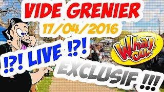 [Annonce] VIDE GRENIER !?! LIVE !?! EXCLUSIVITE MONDIALE !!!