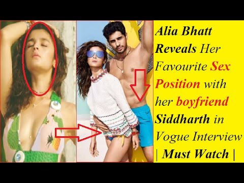 Xxx Mp4 Alia Bhatt Reveals Her Favourite Sex Position With Her Boyfriend Siddharth In Vogue Interview 3gp Sex