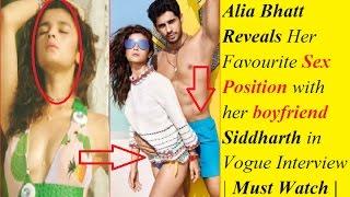 Alia Bhatt Reveals Her Favourite Sex Position with her boyfriend Siddharth in Vogue Interview