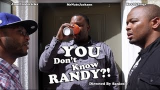 You Don't Know Randy?!