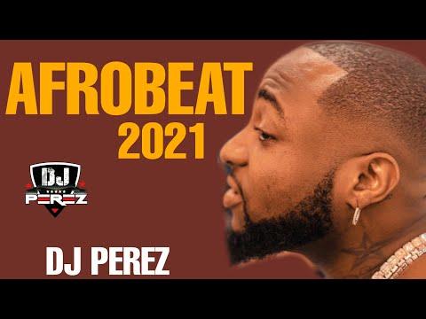 🔥TOP AFROBEAT VIDEO MIX NAIJA 2021 AMAPIANO FEB 2021 DJ PEREZ Patoranking Omah Lay Davido