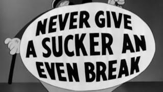 W.C. Fields - Never Give a Sucker an Even Break
