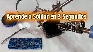 Aprende a Soldar en 3 Segundos - Electronica Basica