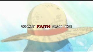 One Piece AMV - What Faith Can Do