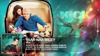 Devil Song  Yaar Naa Miley Full Audio   Kick   Salman Khan   Yo Yo Honey Singh