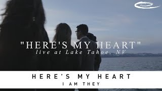 I AM THEY - Here's My Heart: Song Sessions