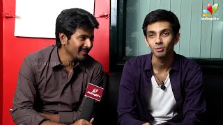 SivaKarthikeyan and Anirudh Speaks About Their Chemistry In On and Off Screen | Kakki Sattai