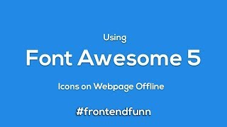 How to Download and Use Font Awesome 5 Icons Offline in HTML - html css javascript